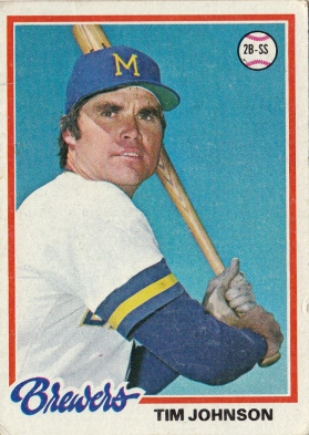 Brewers 1978 Topps Tim Johnson F